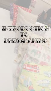 INTRODUCTION TO DRESSMAKING